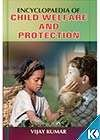 Encyclopaedia of Child Welfare and Protection (Set of 3 Vols.)
